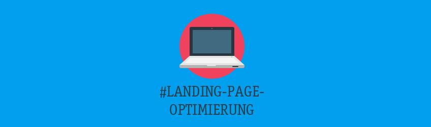 Conversion-Optimierung Landing-Page Optimierung