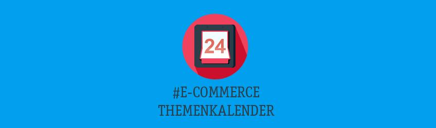 E-Commerce Themenkalender Teaser