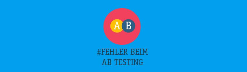 Fehler beim AB Testing Teaser