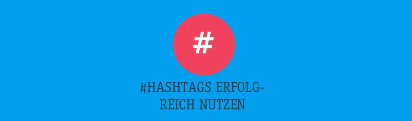 Hashtags erfolgreich nutzen Teaser
